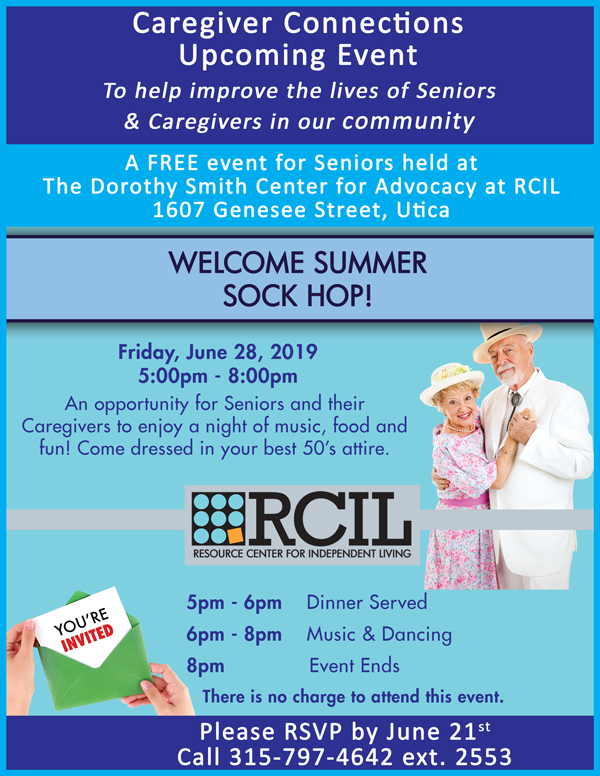 Welcome Summer Sock Hop for Seniors and their Caregivers. Friday June 28 from 5pm to 8pm at 1607 Genesee Street in Utica. Come dressed in your best 50's attire. There is no charge to attend this event. Please RSVP by June 21 by calling 315-797-4642 ext 2553